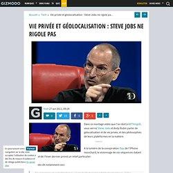 Vie privée et géolocalisation : Steve Jobs ne rigole pas