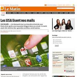 Vie privée: Les USA lisent nos mails - Suisse