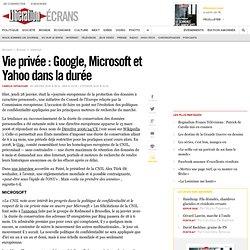 Vie privée : Google, Microsoft et Yahoo dans la durée