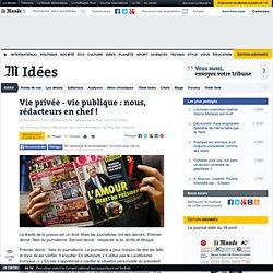 Vie privée - vie publique : nous, rédacteurs en chef !