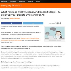 What Privilege Really Means (And Doesn't Mean) – To Clear Up Your Doubts Once and For All