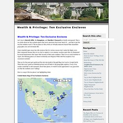 Wealth & Privilege: Ten Exclusive Enclaves