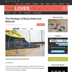 The Privilege of Being Small and Beloved - SheLoves Magazine