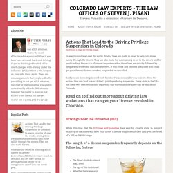 Actions That Lead to the Driving Privilege Suspension in Colorado ~ Colorado Law Experts - The Law Offices Of Steven J. Pisani
