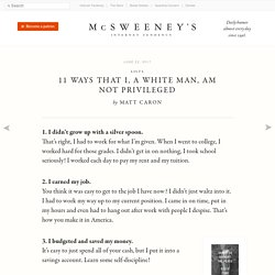 List: 11 Ways That I, a White Man, Am Not Privileged - McSweeney's Internet Tendency