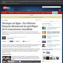 Musique en ligne : les éditeurs français dénoncent les privilèges de la concurrence mondiale