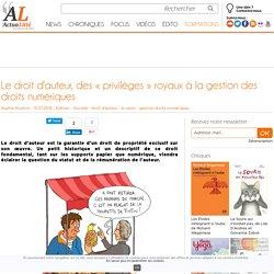 Le droit d'auteur, des «privilèges» royaux à la gestion des droits numériques