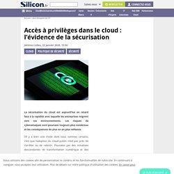 Accès à privilèges dans le cloud : l'évidence de la sécurisation