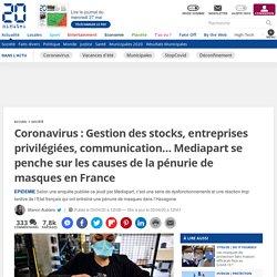 Coronavirus: Gestion des stocks, entreprises privilégiées, communication… Mediapart se penche sur les causes de la pénurie de masques en France