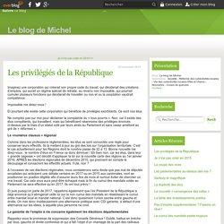 Les privilégiés de la République - Le blog de Michel