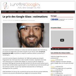 Le prix des Google Glass : estimations