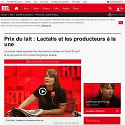 Prix du lait : Lactalis et les producteurs à la une