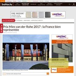 Prix Mies van der Rohe 2017: la France bien représentée - 03/01/17
