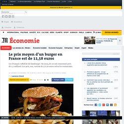 Le prix moyen d'un burger en France est de 11,58euros