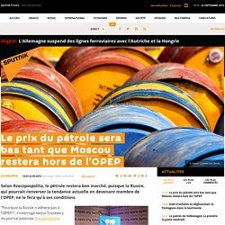 Le prix du pétrole sera bas tant que Moscou restera hors de l'OPEP