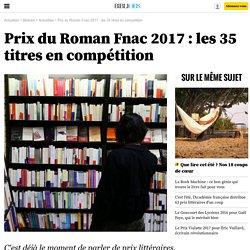 Prix du Roman Fnac 2017 : les 35 titres en compétition