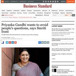 Priyanka Gandhi wants to avoid people's questions, says Smriti Irani