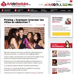 Prizing : Comment inverser les rôles en séduction ?