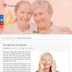 Pro Skin Tip for Seniors