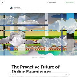 The Proactive Future of Online Experiences