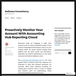 Proactively Monitor Your Account With Accounting Hub Reporting Cloud – Software Consultancy