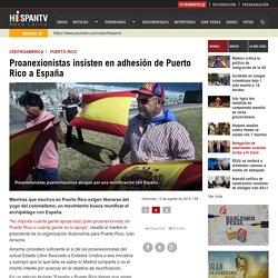 Proanexionistas insisten en adhesión de Puerto Rico a España