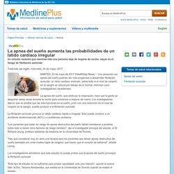 La apnea del sueño aumenta las probabilidades de un latido cardiaco irregular: MedlinePlus Health News