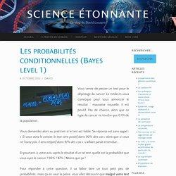 Les probabilités conditionnelles (Bayes level 1)