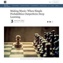 Faire de la musique: quand les probabilités simples surpassent l'apprentissage profond