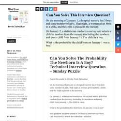 Can You Solve The Probability The Newborn Is A Boy? Technical Interview Question – Sunday Puzzle – Mind Your Decisions