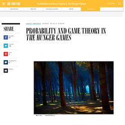 Probability and Game Theory in The Hunger Games | Wired Science