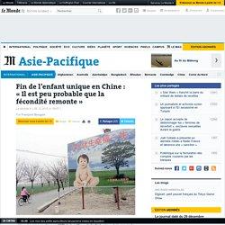 Fin de l'enfant unique en Chine : «Il est peu probable que la fécondité remonte»