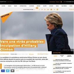 Vers une «très probable» inculpation d'Hillary Clinton