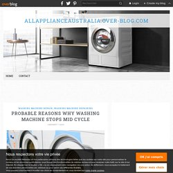 Probable Reasons Why Washing Machine Stops Mid Cycle - allapplianceaustralia.over-blog.com