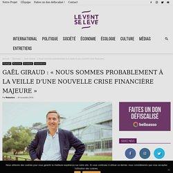 Gaël Giraud : « Nous sommes probablement à la veille d'une nouvelle crise financière majeure »