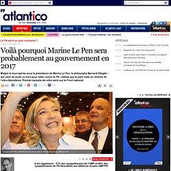 Voilà pourquoi Marine Le Pen sera probablement au gouvernement en 2017