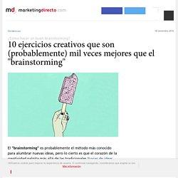 """10 ejercicios creativos que son (probablemente) mil veces mejores que el """"brainstorming"""" - Marketing Directo"""