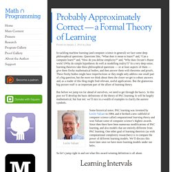 Probably Approximately Correct — a Formal Theory of Learning
