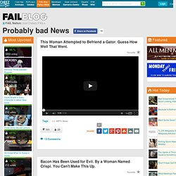 Probably Bad News: News Fails