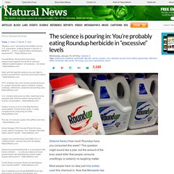 """The science is pouring in: You're probably eating Roundup herbicide in """"excessive"""" levels"""