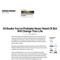 24 Books You've Probably Never Heard Of But Will Change Your Life