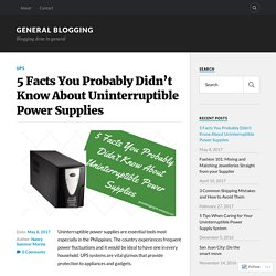 5 Facts You Probably Didn't Know About Uninterruptible Power Supplies – General Blogging