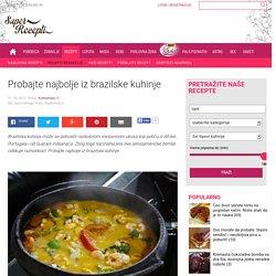 Probajte najbolje iz brazilske kuhinje