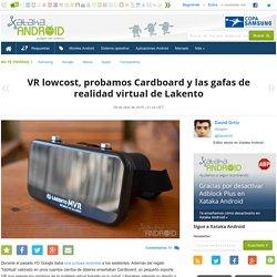 Xataka Android - VR lowcost, probamos Cardboard y las gafas de realidad virtual de Lakento