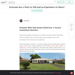 Probates With Real Estate California- A Sound Investment Decision