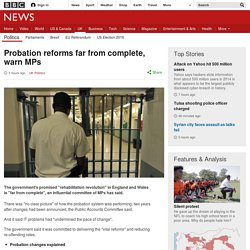 Probation reforms far from complete, warn MPs