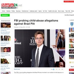 FBI probing child-abuse allegations against Brad Pitt