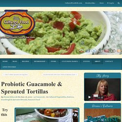 Probiotic Guacamole & Sprouted Tortillas