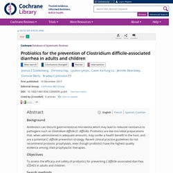 Cochrane Database Syst Rev. 2017 Dec 19; Probiotics for the prevention of Clostridium difficile-associated diarrhea in adults and children.