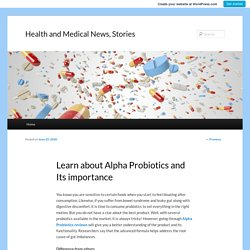 Learn about Alpha Probiotics and Its importance